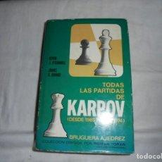 Coleccionismo deportivo: TODAS LAS PARTIDAS DE KARPOV(DESDE 1965 HASTA 1974)KEVIN J.O`CONNELBRUGUERA AJEDREZ 1975.-1ª EDICION. Lote 166638638