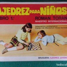Coleccionismo deportivo: AJEDREZ PARA NIÑOS / ROMAN TORAN / 1974. BRUGUERA. Lote 166857128