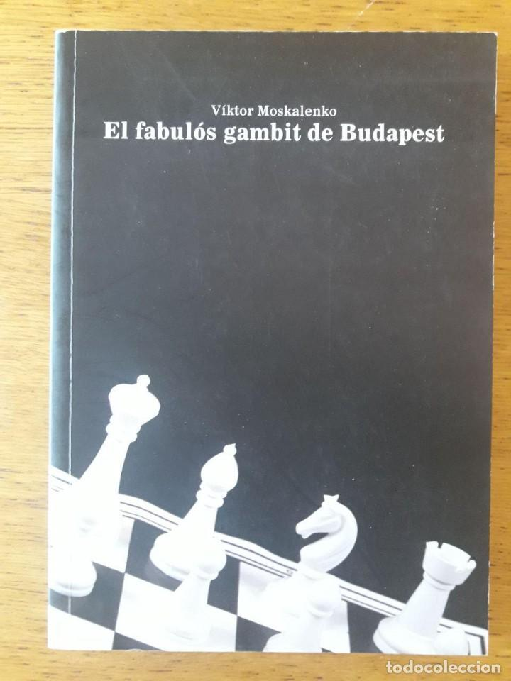 EL FABULÓS GAMBIT DE BUDAPEST / VIKTOR MOSKALENKO / EDI. DEPARTAMENT DE CULTURA I PATRIMONI DE MALLO (Coleccionismo Deportivo - Libros de Ajedrez)