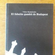 Coleccionismo deportivo: EL FABULÓS GAMBIT DE BUDAPEST / VIKTOR MOSKALENKO / EDI. DEPARTAMENT DE CULTURA I PATRIMONI DE MALLO. Lote 167022668