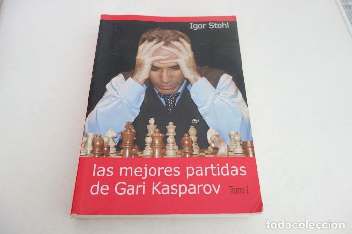 AJEDREZ.CHESS. LAS MEJORES PARTIDAS DE GARI KASPAROV. TOMO 1. IGOR STOHL. (Coleccionismo Deportivo - Libros de Ajedrez)