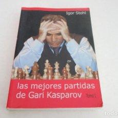 Coleccionismo deportivo: AJEDREZ.CHESS. LAS MEJORES PARTIDAS DE GARI KASPAROV. TOMO 1. IGOR STOHL.. Lote 167468504