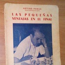 Coleccionismo deportivo: ARTURO POMAR - LAS PEQUEÑAS VENTAJAS EN EL FINAL - RICARDO AGUILERA, 1958 [AJEDREZ]. Lote 168010000