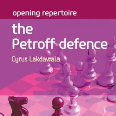 Coleccionismo deportivo: AJEDREZ. CHESS. OPENING REPERTOIRE. THE PETROFF DEFENCE - CYRUS LAKDAWALA. Lote 170157260