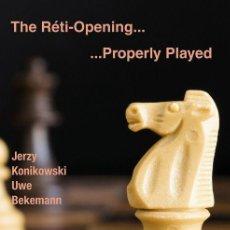 Coleccionismo deportivo: AJEDREZ. CHESS. THE RÉTI OPENING .... PROPERLY PLAYED - JERZY KONIKOWSKI/UWE BEKEMANN. Lote 170313400