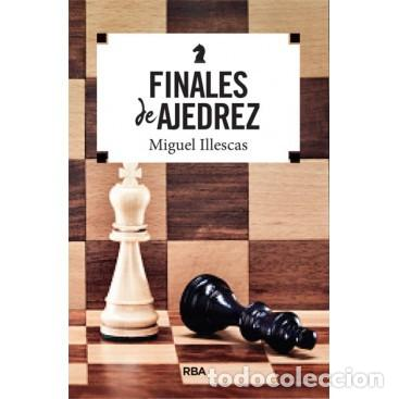 CHESS. FINALES DE AJEDREZ - MIGUEL ILLESCAS (Coleccionismo Deportivo - Libros de Ajedrez)
