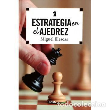 CHESS. ESTRATEGIA EN EL AJEDREZ - MIGUEL ILLESCAS (Coleccionismo Deportivo - Libros de Ajedrez)
