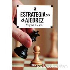 Coleccionismo deportivo: AJEDREZ. ESTRATEGIA EN EL AJEDREZ - MIGUEL ILLESCAS. Lote 170370836