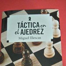 Coleccionismo deportivo: CHESS. TÁCTICA EN EL AJEDREZ - MIGUEL ILLESCAS. Lote 170374758