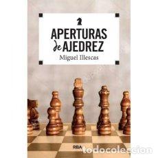 Coleccionismo deportivo: APERTURAS DE AJEDREZ - MIGUEL ILLESCAS. Lote 170375660