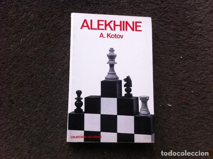 A. KOTOV. ALEKHINE. ED. MARTÍNEZ ROCA, 1975. (AJEDREZ) (Coleccionismo Deportivo - Libros de Ajedrez)