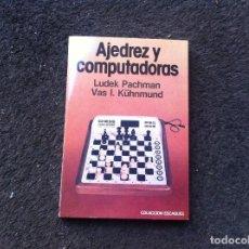 Coleccionismo deportivo: LUDEK PACHMAN - VAS KÜHNMUND. AJEDREZ Y COMPUTADORAS. ED. MARTÍNEZ ROCA, 1982. Lote 171411517