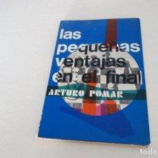 Coleccionismo deportivo: AJEDREZ-CHESS.LAS PEQUEÑAS VENTAJAS EN EL FINAL. ARTURO POMAR.. Lote 172475754