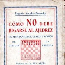 Coleccionismo deportivo: ZNOSKO BOROVSKY : COMO NO DEBE JUGARSE AL AJEDREZ /BAUZÁ, S.F.). Lote 172542363