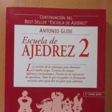 Coleccionismo deportivo: ESCUELA DE AJEDREZ 2 / ANTONIO GUDE / 2010. EDICIONES TUTOR. Lote 172639893