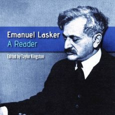 Coleccionismo deportivo: AJEDREZ. CHESS. EMANUEL LASKER. A READER. A ZEAL TO UNDERSTAND - TAYLOR KINGSTON (EDITOR). Lote 173118020