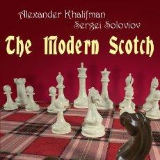 Coleccionismo deportivo: AJEDREZ. CHESS. THE MODERN SCOTCH - ALEXANDER KHALIFMAN/SERGEI SOLOVIOV. Lote 173182789