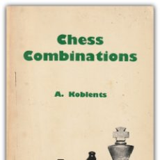 Coleccionismo deportivo: AJEDREZ - CHESS COMBINATIONS - A. KOBLENTS - THE CHESS PLAYER, NOTTINGHAM. Lote 174013283