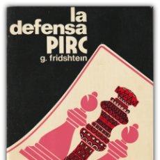 Coleccionismo deportivo: AJEDREZ - LA DEFENSA PIRC - G. FRIDSHTEIN - EDICIONES MARTÍNEZ ROCA, COLECCIÓN ESCAQUES - CHESS. Lote 174013318