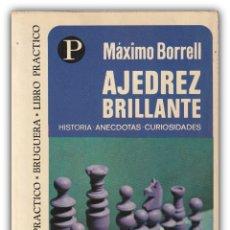 Coleccionismo deportivo: AJEDREZ - AJEDREZ BRILLANTE - MÁXIMO BORRELL - BRUGUERA, BARCELONA - CHESS. Lote 174013353