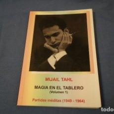 Coleccionismo deportivo: MIJAIL TAHL. MAGIA EN EL TABLERO VOLUMEN 1. PARTIDAS INÉDITAS 1949-1964. Lote 174194807