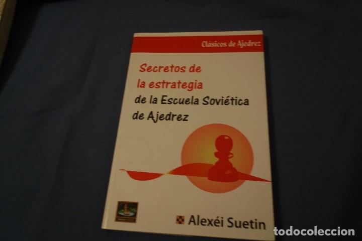 SECRETOS DE LA ESTRATEGIA DE LA ESCUELA SOVIÉTICA DE AJEDREZ. ALEXÉI SUETIN (Coleccionismo Deportivo - Libros de Ajedrez)