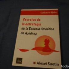 Coleccionismo deportivo: SECRETOS DE LA ESTRATEGIA DE LA ESCUELA SOVIÉTICA DE AJEDREZ. ALEXÉI SUETIN. Lote 174194834