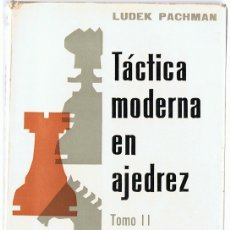 Coleccionismo deportivo: TÁCTICA MODERNA EN AJEDREZ TOMO II LUDEK PACHMAN. Lote 175130624