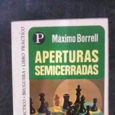 Coleccionismo deportivo: APERTURAS SEMICERRADAS-MÁXIMO BORRELL-EDITORIAL BRUGUERA. Lote 175217585