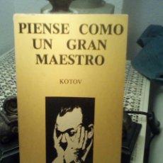 Coleccionismo deportivo: PIENSE COMO UN GRAN MAESTRO - KOTOV - EDITORIAL RICARDO AGUILERA, 1979.. Lote 175297040