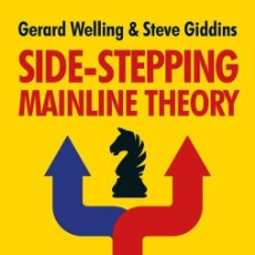 Coleccionismo deportivo: AJEDREZ. CHESS. SIDE-STEPPING MAINLINE THEORY - GERARD WELLING/STEVE GIDDINS. Lote 175410283