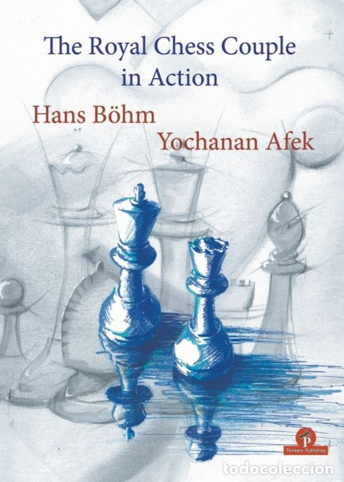 Coleccionismo deportivo: Ajedrez. The Royal Chess Couple in Action - Hans Böhm/Yochanan Afek - Foto 1 - 175462693