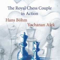 Coleccionismo deportivo: AJEDREZ. THE ROYAL CHESS COUPLE IN ACTION - HANS BÖHM/YOCHANAN AFEK. Lote 175462693