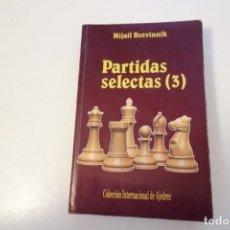 Coleccionismo deportivo: CHESS. AJEDREZ. PARTIDAS SELECTAS 3. MIJAIL BOTVINNIK.. Lote 175467465