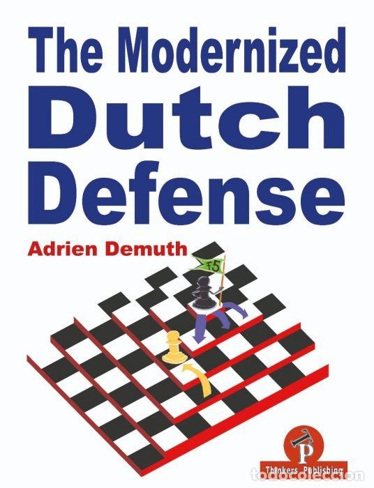AJEDREZ. CHESS. THE MODERNIZED DUTCH DEFENSE - ADRIEN DEMUTH (Coleccionismo Deportivo - Libros de Ajedrez)