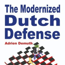 Coleccionismo deportivo: AJEDREZ. CHESS. THE MODERNIZED DUTCH DEFENSE - ADRIEN DEMUTH. Lote 175468242