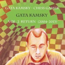 Coleccionismo deportivo: AJEDREZ. CHESS. GATA KAMSKY. CHESS GAMER, VOLUME 2. THE RETURN 2004-2013 - GATA KAMSKY. Lote 175736463