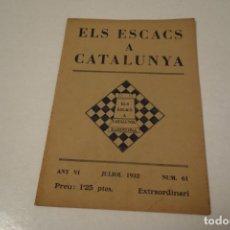 Coleccionismo deportivo: AJEDREZ.CHESS. REVISTA AJEDREZ ELS ESCACS A CATALUNYA. NÚM 61 , JULIOL 1932. Lote 177433794