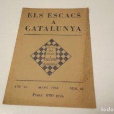 Coleccionismo deportivo: AJEDREZ.CHESS. REVISTA AJEDREZ ELS ESCACS A CATALUNYA. NÚM 62 , AGOSTO1932. Lote 177433828