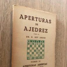 Coleccionismo deportivo: APERTURAS DE AJEDREZ. TOMO II. DR. REY ARDID. 1945. Lote 177776712