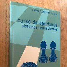 Coleccionismo deportivo: CURSO DE APERTURAS, SISTEMAS SEMIABIERTOS / DANIEL ELGUEZÁBAL VARELA / 2003 PRIMERA PARTE. Lote 194610365
