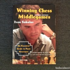 Coleccionismo deportivo: AJEDREZ WINNING CHESS MIDDLEGAMES (2ED) IVAN SOKOLOV NEW IN CHESS. Lote 177980964