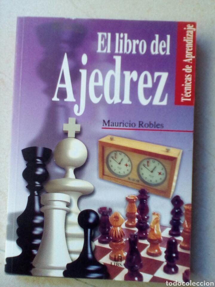EL LIBRO DEL AJEDREZ POR MAURICIO ROBLES, TECNICAS DE APRENDIZAJE (Coleccionismo Deportivo - Libros de Ajedrez)