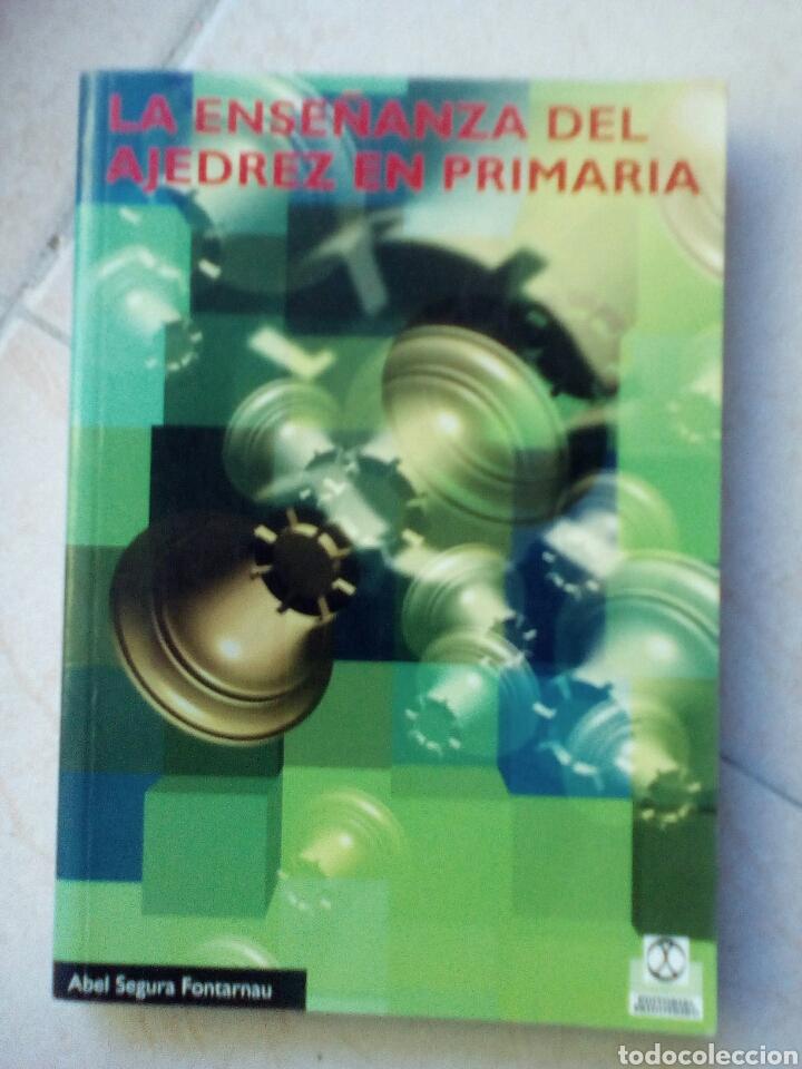 LA ENSEÑANZA DEL AJEDREZ EN PRIMARIA. ABEL SEGURA (Coleccionismo Deportivo - Libros de Ajedrez)