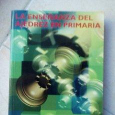 Coleccionismo deportivo: LA ENSEÑANZA DEL AJEDREZ EN PRIMARIA. ABEL SEGURA. Lote 178678382