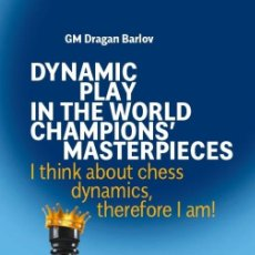 Coleccionismo deportivo: AJEDREZ. CHESS. DYNAMIC PLAY IN THE WORLD CHAMPIONS' MASTERPIECES - DRAGAN BARLOV (CARTONÉ). Lote 178946813