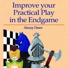 Coleccionismo deportivo: AJEDREZ. CHESS. IMPROVE YOUR PRACTICAL PLAY IN THE ENDGAME - ALEXEY DREEV. Lote 178989331