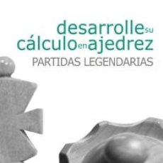 Coleccionismo deportivo: CHESS. DESARROLLE SU CÁLCULO EN AJEDREZ. PARTIDAS LEGENDARIAS - ROMAIN EDOUARD. Lote 179033632