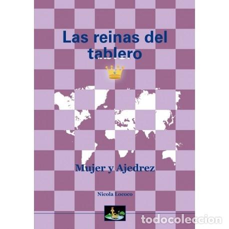 LAS REINAS DEL TABLERO. MUJER Y AJEDREZ - NICOLA LOCOCO (Coleccionismo Deportivo - Libros de Ajedrez)