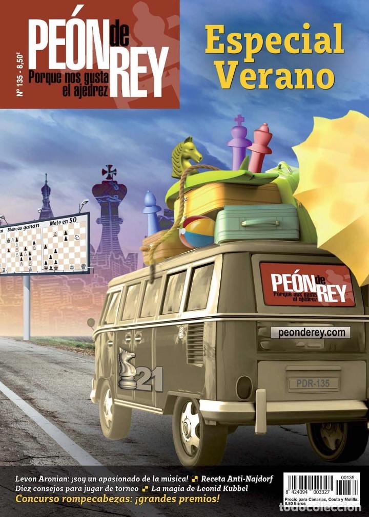 AJEDREZ. CHESS. REVISTA PEÓN DE REY Nº 135. JULIO - AGOSTO 2018 (Coleccionismo Deportivo - Libros de Ajedrez)